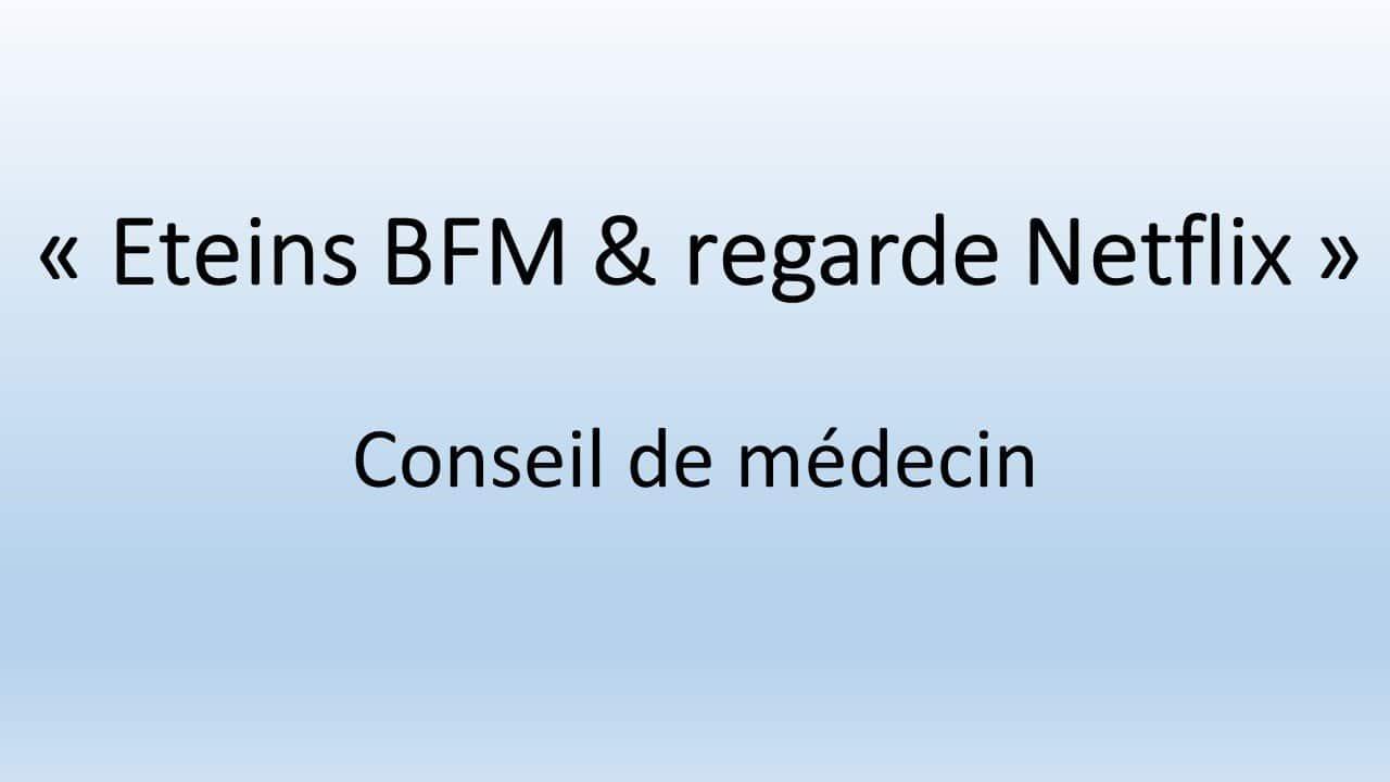 coronavirus eteins BFM, regarde Netflix